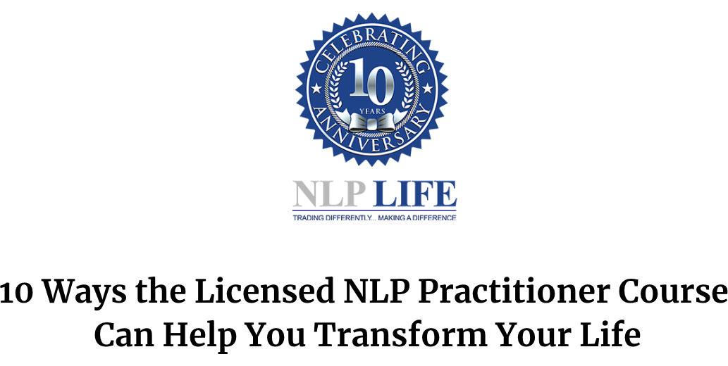 10 Ways NLP Practitioner Can Help You Transform Your Life