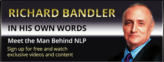 Richard Bandler In His Own Words