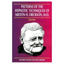 Richard Bandler & John Grinder - Patterns of the Hypnotic Techniques of Milton H. Erickson, MD: Volume 1