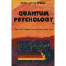 Robert Anton Wilson - Quantum Psychology