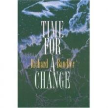 Richard Bandler's Book Time For A Change, available now from www.nlplifetraining.com