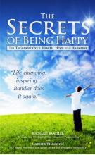 Richard Bandler - The Secrets of Being Happy