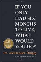 What would you do if you only had six months to live?