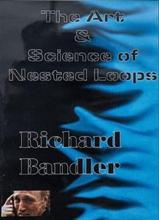 DVD Richard Bandler - Art & Science of Nested Loops