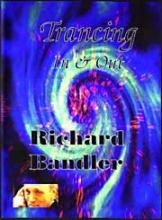 DD Richard Bandler - Trancing In & Out
