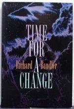 Richard Bandler - Time For A Change